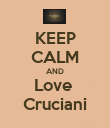 KEEP CALM AND Love  Cruciani - Personalised Poster large