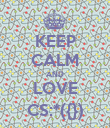 KEEP CALM AND LOVE CS:*({}) - Personalised Poster large