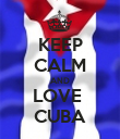 KEEP CALM AND LOVE  CUBA - Personalised Poster large
