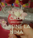 KEEP CALM AND LOVE CUISINE LA NIMA - Personalised Poster large