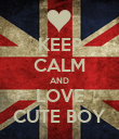 KEEP CALM AND LOVE CUTE BOY - Personalised Poster large