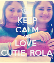 KEEP CALM AND LOVE  CUTIE  ROLA - Personalised Poster large