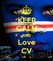KEEP CALM AND Love CV - Personalised Poster large