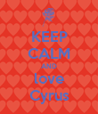 KEEP CALM AND love Cyrus - Personalised Poster large