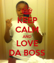 KEEP CALM AND LOVE DA BOSS - Personalised Poster large