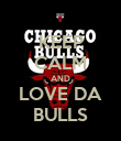 KEEP CALM AND LOVE DA BULLS - Personalised Poster large