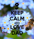 KEEP CALM AND LOVE DAD - Personalised Poster large