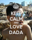 KEEP CALM AND LOVE DADA - Personalised Poster large