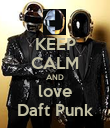 KEEP CALM AND love Daft Punk - Personalised Poster large
