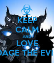 KEEP CALM AND LOVE DAGE THE EVIL - Personalised Poster small
