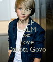 KEEP CALM AND Love Dakota Goyo - Personalised Poster large