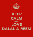 KEEP CALM AND LOVE DALAL & REEM - Personalised Poster large
