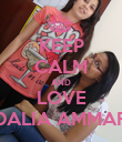 KEEP CALM AND LOVE DALIA AMMAR - Personalised Poster large