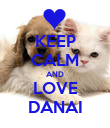 KEEP CALM AND LOVE DANAI - Personalised Poster large