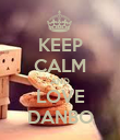 KEEP CALM AND LOVE DANBO - Personalised Poster large