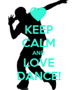 KEEP CALM AND LOVE DANCE! - Personalised Poster large