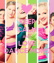 KEEP CALM AND LOVE DANCE MOMS - Personalised Poster large