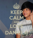 KEEP CALM AND LOVE DANIEL :) - Personalised Poster large