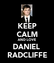 KEEP CALM AND LOVE DANIEL  RADCLIFFE - Personalised Poster large