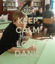 KEEP CALM AND LOVE DANIL - Personalised Poster large