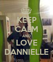 KEEP CALM AND LOVE DANNIELLE - Personalised Poster large