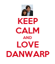 KEEP CALM AND LOVE DANWARP - Personalised Poster large