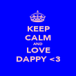 KEEP CALM AND LOVE DAPPY <3 - Personalised Poster large
