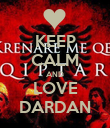 KEEP CALM AND LOVE DARDAN - Personalised Poster large