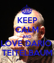 KEEP CALM AND LOVE DARIO  TEITELBAUM - Personalised Poster large