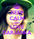 KEEP CALM AND LOVE DARJÁNKA - Personalised Poster large