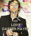 KEEP CALM AND LOVE DARREN HAYES - Personalised Poster large