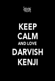 KEEP CALM AND LOVE DARVISH KENJI - Personalised Poster small