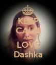 KEEP CALM AND LOVE Dashka - Personalised Poster large