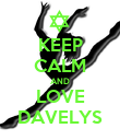 KEEP CALM AND LOVE DAVELYS - Personalised Poster large