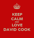 KEEP CALM AND LOVE DAVID COOK - Personalised Poster large