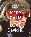 KEEP CALM AND LOVE David R. - Personalised Poster large