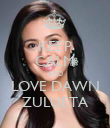 KEEP CALM AND LOVE DAWN ZULUETA - Personalised Poster large