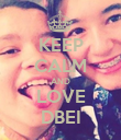 KEEP CALM AND LOVE DBEI - Personalised Poster large