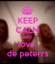 KEEP CALM AND love  de peterrs - Personalised Poster large