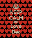KEEP CALM AND Love Dea - Personalised Poster large