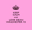 KEEP CALM AND LOVE DEAN WINCHESTER <3 - Personalised Poster large