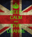 KEEP CALM AND lOVE DEANNE - Personalised Poster large