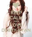 KEEP CALM AND LOVE DEBBY RYAN - Personalised Poster large