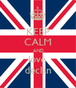 KEEP CALM AND love  declan - Personalised Poster large