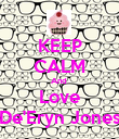 KEEP CALM And  Love De'Eryn Jones - Personalised Poster large