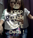 KEEP CALM and LOVE Delia ! - Personalised Poster large