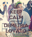 KEEP CALM AND LOVE DEMETRIA LOVATO - Personalised Poster large