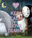 KEEP CALM AND LOVE DEMI<3 - Personalised Poster large