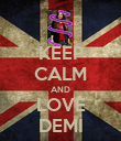 KEEP CALM AND LOVE DEMI - Personalised Poster large