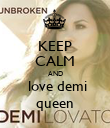 KEEP CALM AND  love demi queen - Personalised Poster large